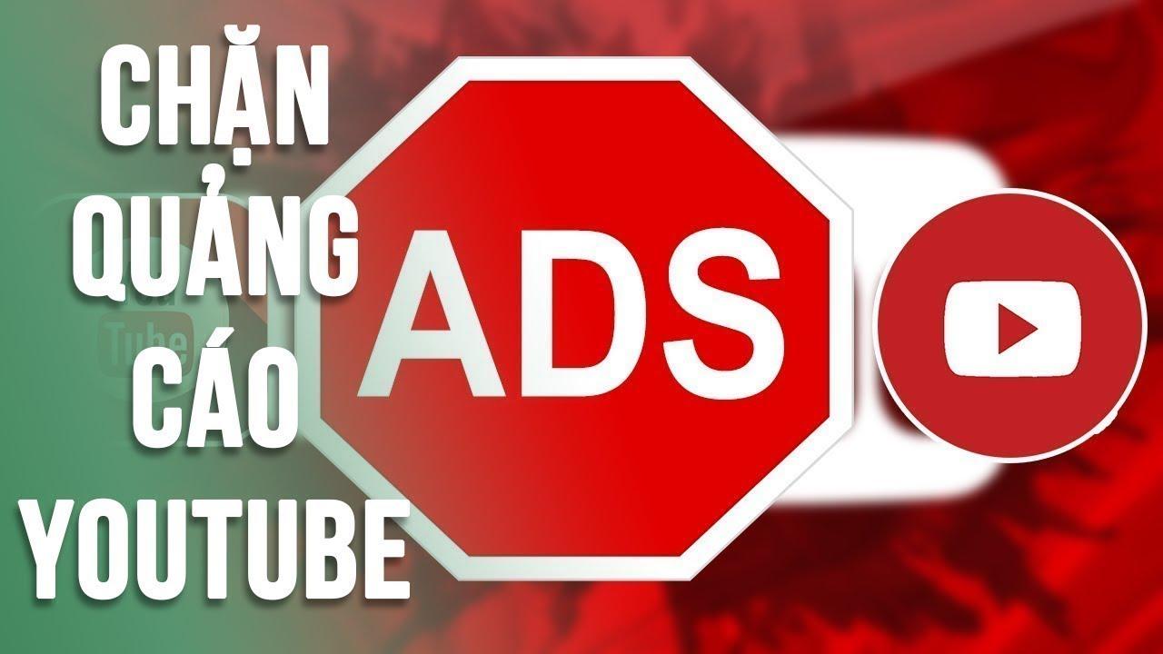 Tắt quảng cáo khi xem video youtube