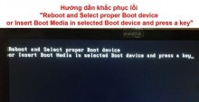 "Fix lỗi ""reboot and select proper boot device…"" – 100% thành công"